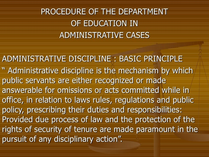 """PROCEDURE OF THE DEPARTMENT OF EDUCATION IN ADMINISTRATIVE CASES ADMINISTRATIVE DISCIPLINE : BASIC PRINCIPLE """"  Administra..."""