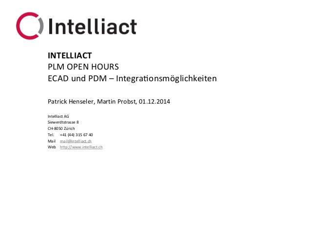 Intelliact AG  Siewerdtstrasse8  CH-8050 Zürich  Tel.+41 (44) 315 67 40  Mailmail@intelliact.ch  Webhttp://www.intelliact....
