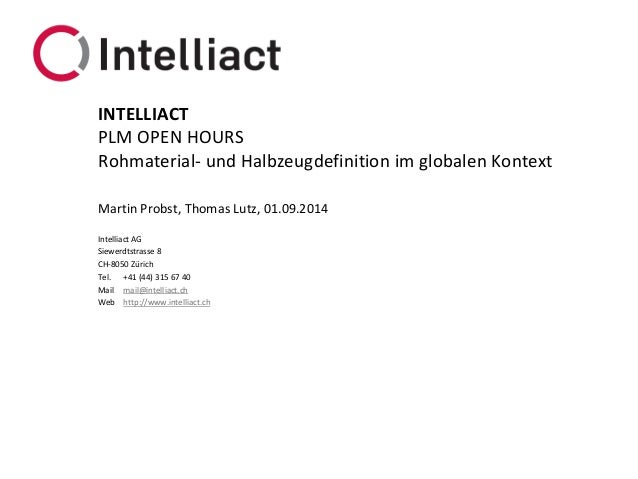 Intelliact AG  Siewerdtstrasse8  CH-8050 Zürich  Tel.+41 (44) 315 67 40  Mailmail@intelliact.ch  Webhttp://www.intelliact....
