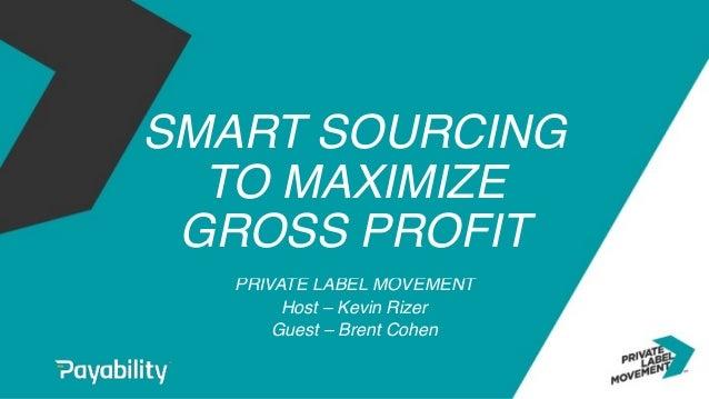 bc12ff93b Webinar Slides  Smart Sourcing to Maximize Gross Profit