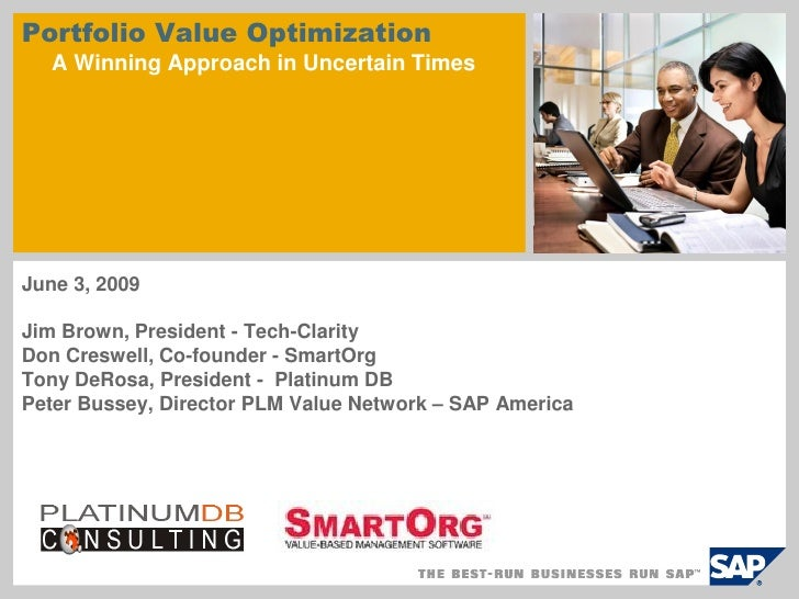 Portfolio Value Optimization    A Winning Approach in Uncertain Times     June 3, 2009  Jim Brown, President - Tech-Clarit...