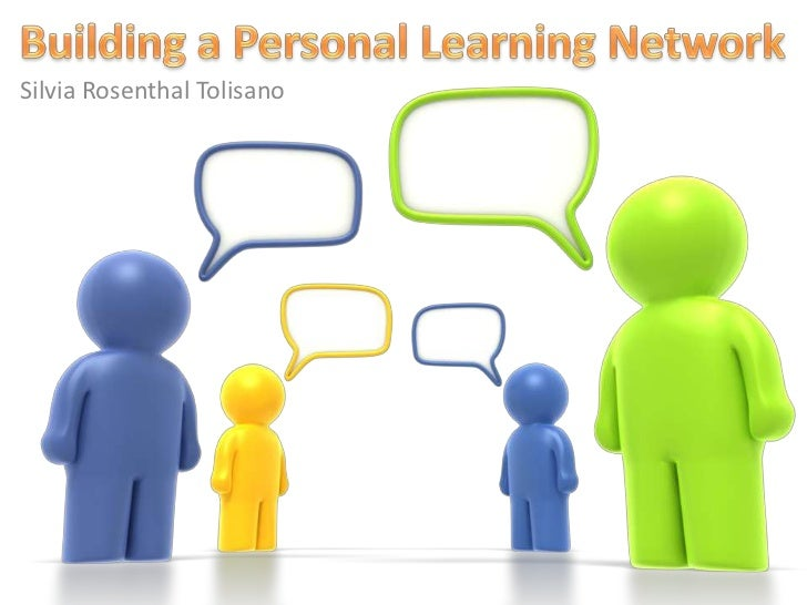Building a Personal Learning Network<br />Silvia Rosenthal Tolisano<br />