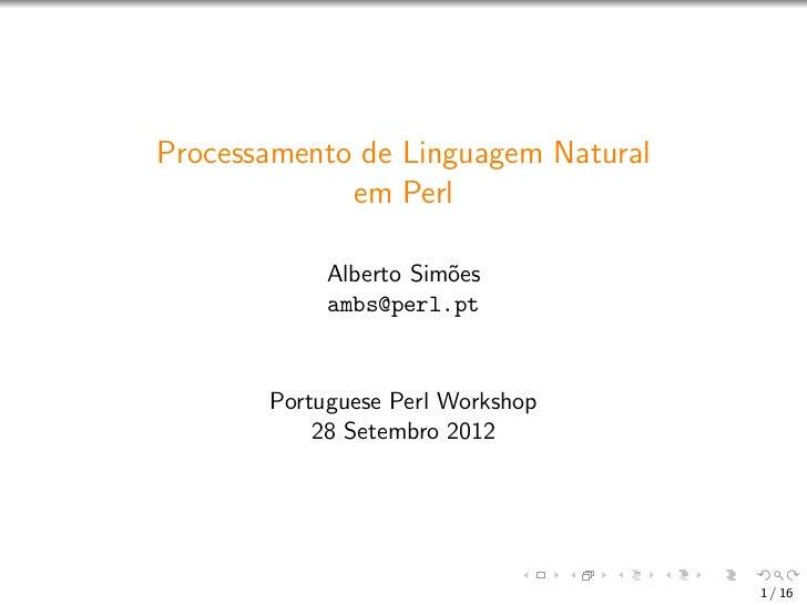 Processamento de Linguagem Natural             em Perl            Alberto Sim˜es                       o            ambs@p...