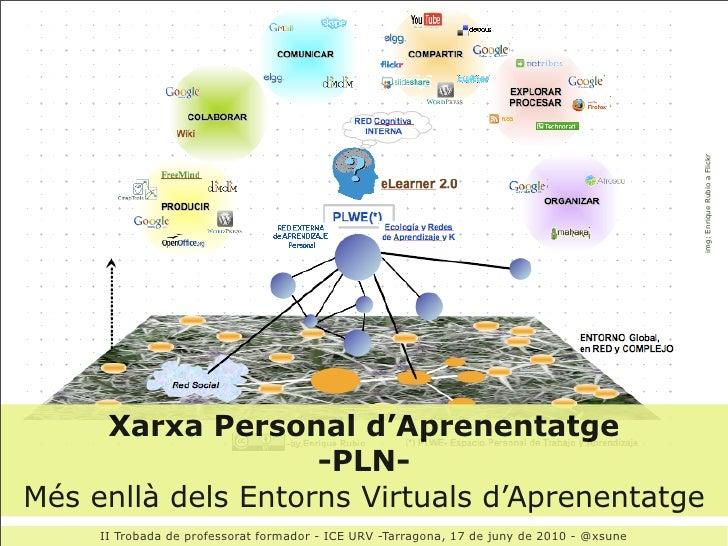 img: Enrique Rubio a Flickr      Xarxa Personal d'Aprenentatge                     -PLN- Més enllà dels Entorns Virtuals d...
