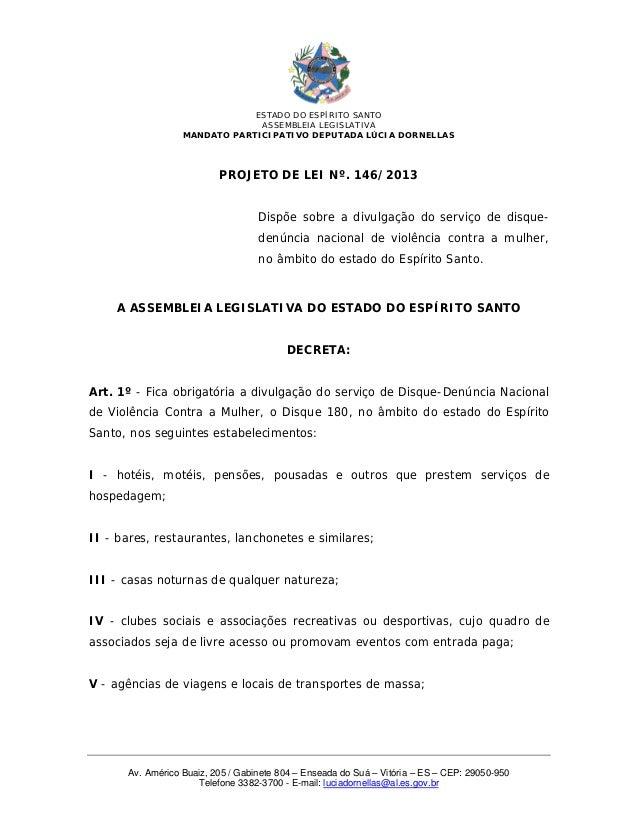 ESTADO DO ESPÍRITO SANTOASSEMBLEIA LEGISLATIVAMANDATO PARTICIPATIVO DEPUTADA LÚCIA DORNELLASAv. Américo Buaiz, 205 / Gabin...