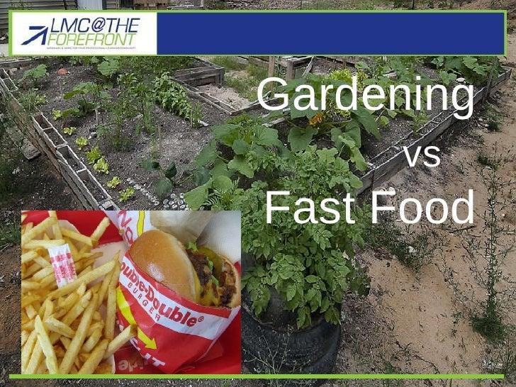 Gardening vs Fast Food pt2 Gardening vs  Fast Food