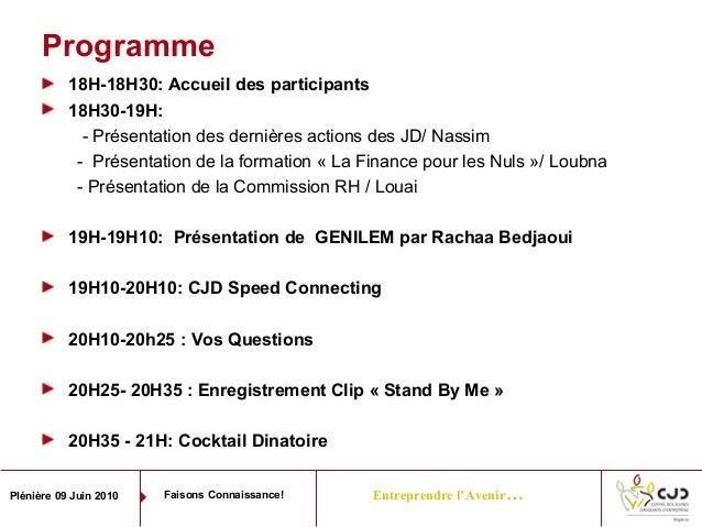 Entreprendre l'Avenir…Plénière 09 Juin 2010 Faisons Connaissance!Programme18H-18H30: Accueil des participants18H30-19H:- P...