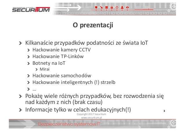 PLNOG 18 - Michał Sajdak - IoT hacking w praktyce Slide 3