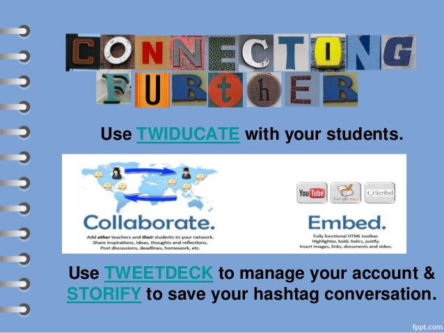 OTHER PLATFORMS TO EXPAND YOUR PLN EdWeb The Educator's PLN English Companion Ning Clasroom2.0 Powerful Learning Practice ...
