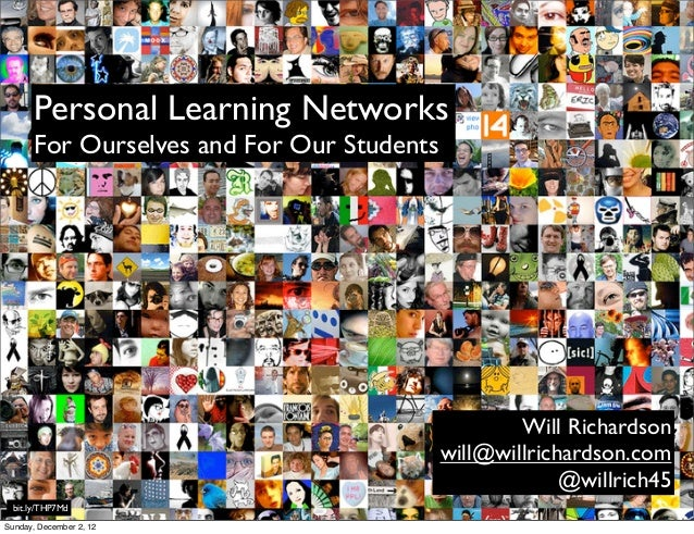 Personal Learning Networks       For Ourselves and For Our Students                                                    Wil...
