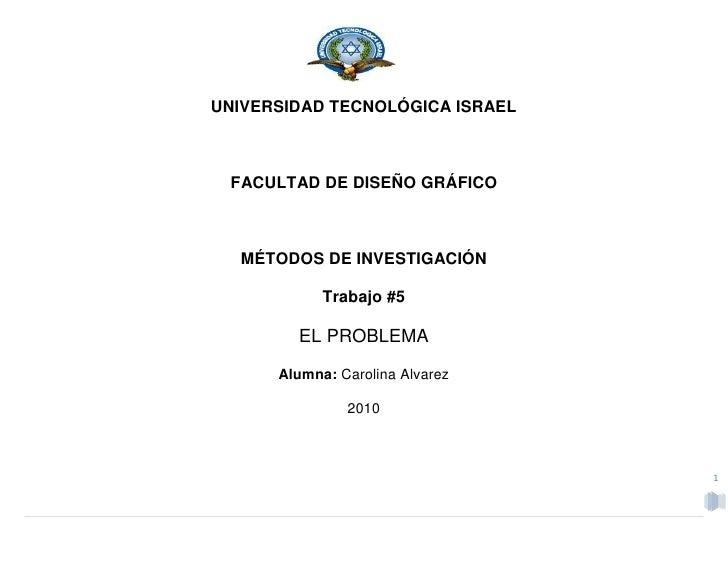 38690551905<br />UNIVERSIDAD TECNOLÓGICA ISRAEL<br />FACULTAD DE DISEÑO GRÁFICO<br />MÉTODOS DE INVESTIGACIÓN <br />Trabaj...
