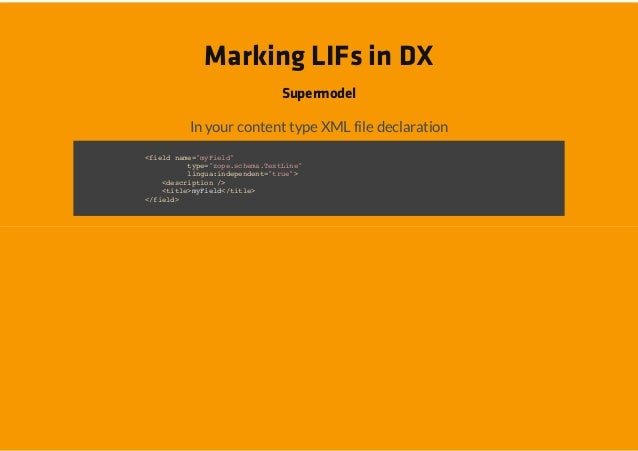 """Marking LIFs in DX                   Supermodel     In your content type XML file declaration<il nm=mFed fed ae""""yil""""      ..."""