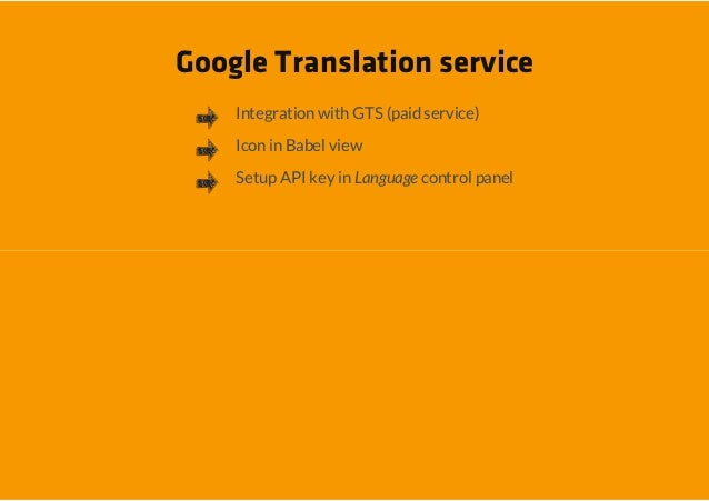 Google Translation service    Integration with GTS (paid service)    Icon in Babel view    Setup API key in Language contr...