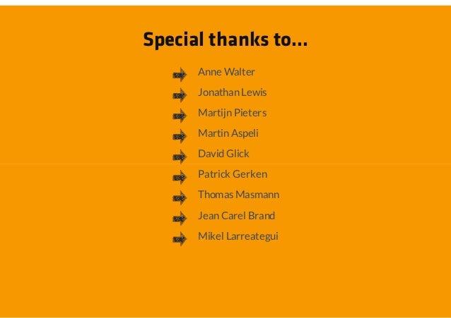 Special thanks to...      Anne Walter      Jonathan Lewis      Martijn Pieters      Martin Aspeli      David Glick      Pa...