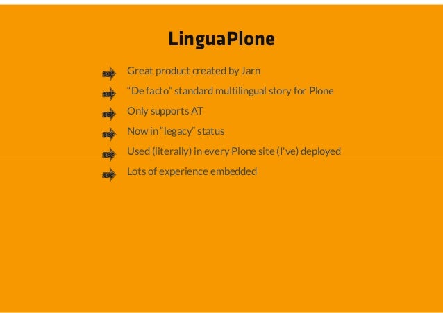 """LinguaPloneGreat product created by Jarn""""De facto"""" standard multilingual story for PloneOnly supports ATNow in """"legacy"""" st..."""