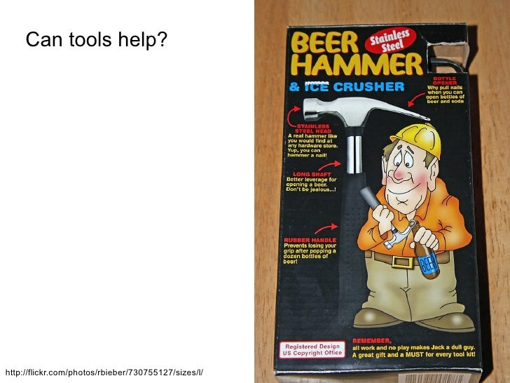 Can tools help?     http://flickr.com/photos/rbieber/730755127/sizes/l/