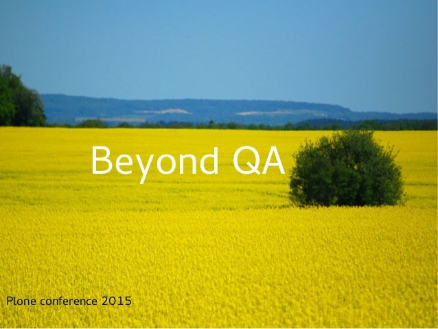 Beyond QA Plone conference 2015
