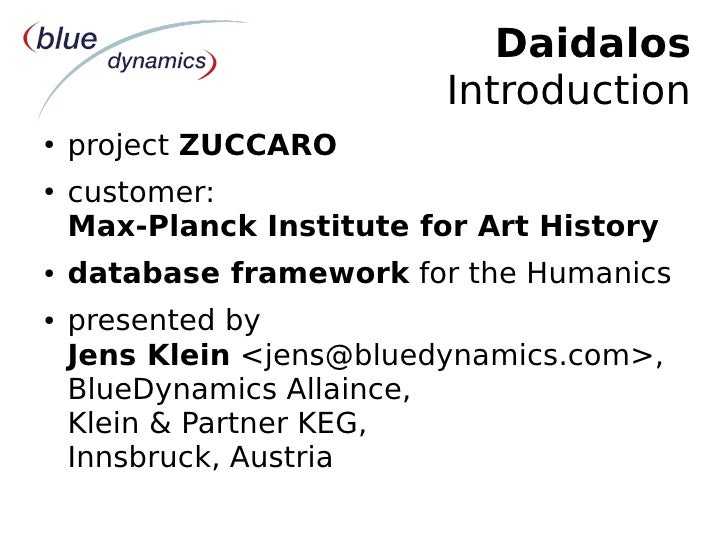 Daidalos                            Introduction ●   project ZUCCARO ●   customer:     Max-Planck Institute for Art Histor...