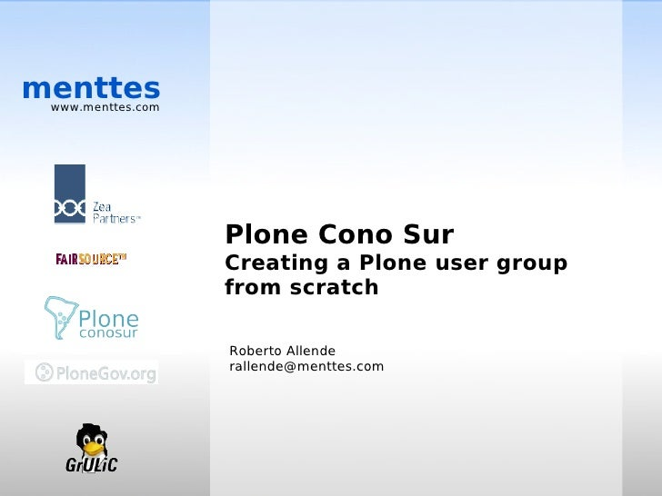 menttes  www.menttes.com                        Plone Cono Sur                    Creating a Plone user group             ...