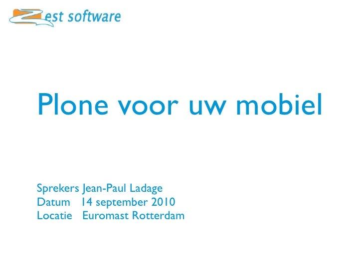 Plone voor uw mobiel - Jean-Paul Ladage