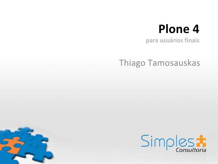 Plone 4 para usuários finais Thiago Tamosauskas