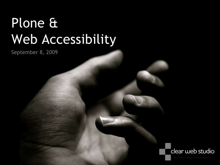 Plone & Web Accessibility September 8, 2009