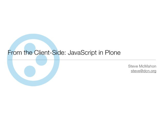 From the Client Side: JavaScript in Plone