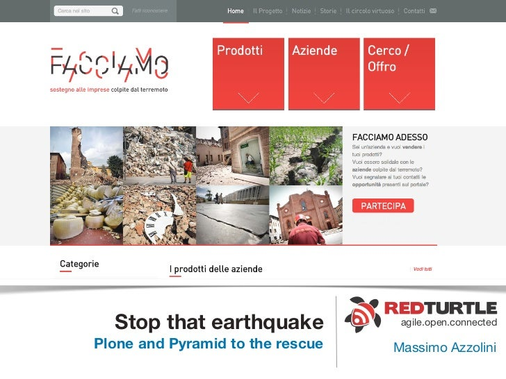 Stop that earthquake             agile.open.connectedPlone and Pyramid to the rescue   Massimo Azzolini