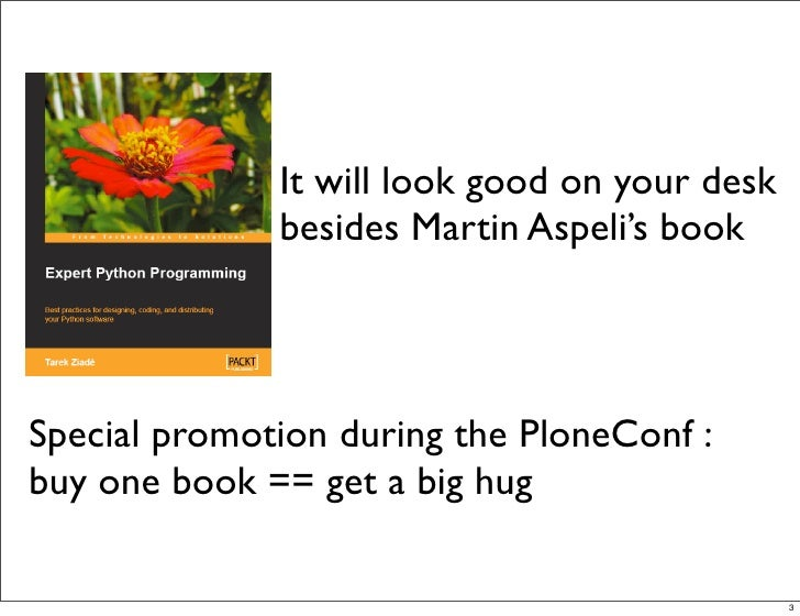 It will look good on your desk               besides Martin Aspeli's book     Special promotion during the PloneConf : buy...