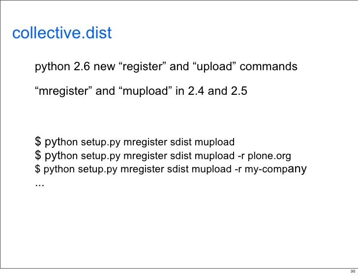 """collective.dist    python 2.6 new """"register"""" and """"upload"""" commands     """"mregister"""" and """"mupload"""" in 2.4 and 2.5       $ py..."""