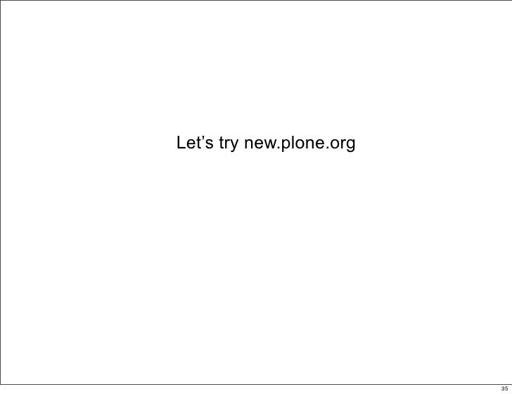 Let's try new.plone.org                               35                                    35