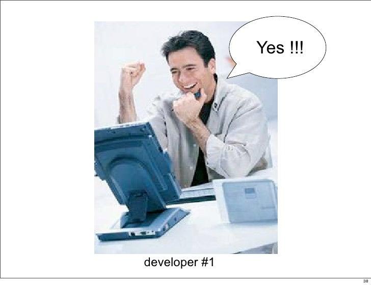 Yes !!!                          38  developer #1                           38