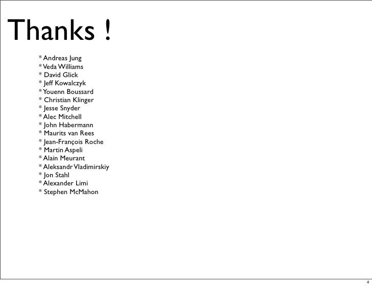 Thanks !   * Andreas Jung   * Veda Williams   * David Glick   * Jeff Kowalczyk   * Youenn Boussard   * Christian Klinger  ...