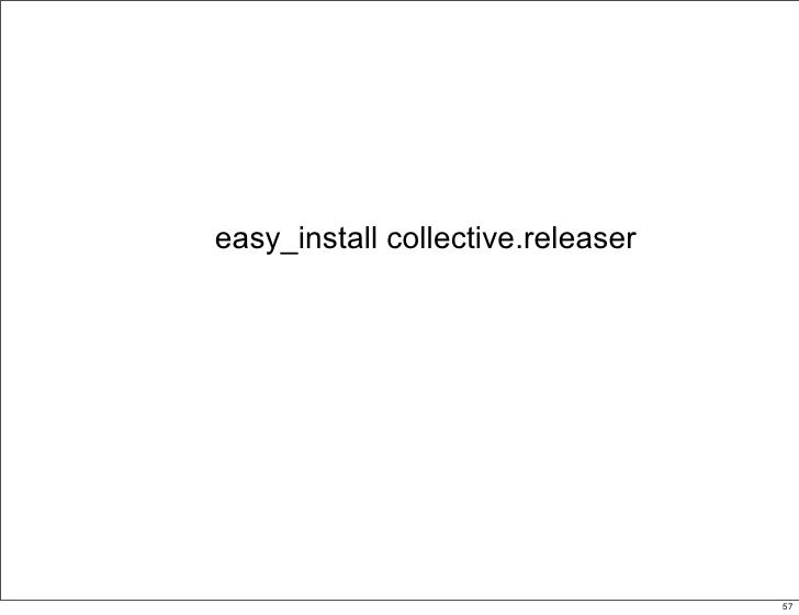 easy_install collective.releaser                                        57                                             57