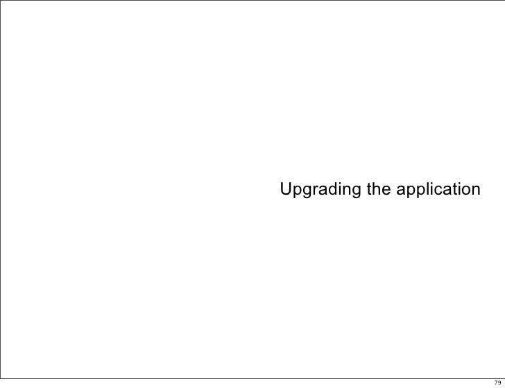 Upgrading the application                     79                                 79