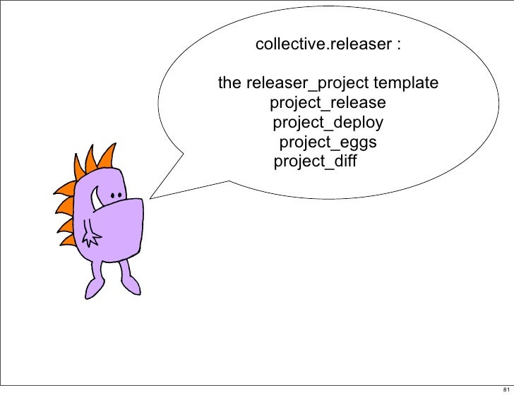 collective.releaser :  the releaser_project template        project_release         project_deploy          project_eggs  ...