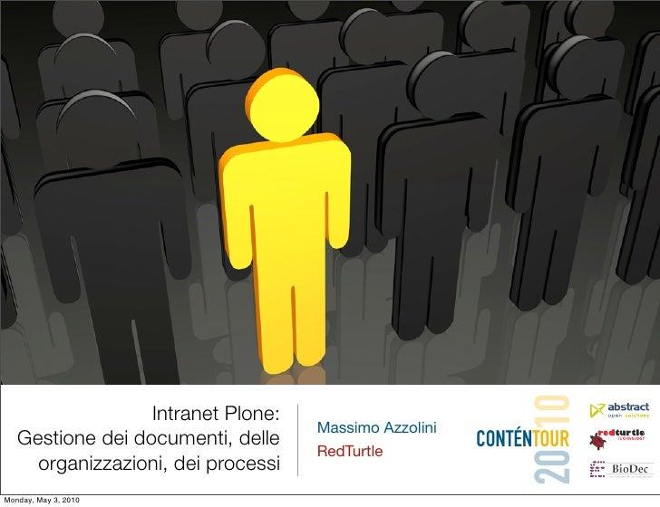 20 10                   Intranet Plone:                                     Massimo Azzolini    Gestione dei documenti, de...