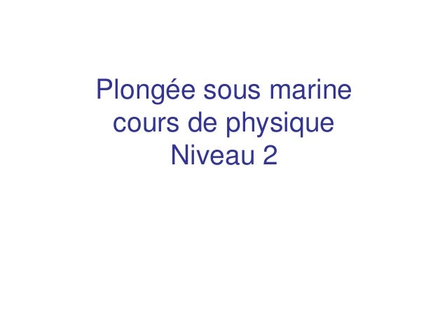 Plongée sous marine cours de physique Niveau 2