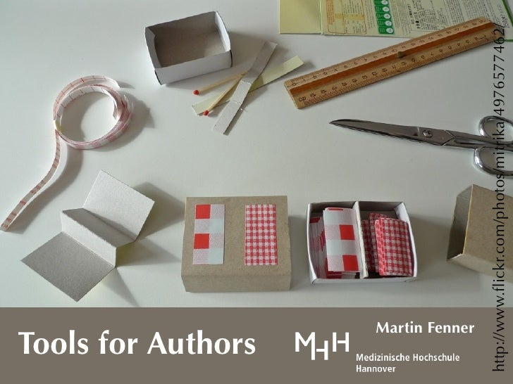 Tools for Authors            Martin Fennerhttp://www.flickr.com/photos/mitrika/4976577462/