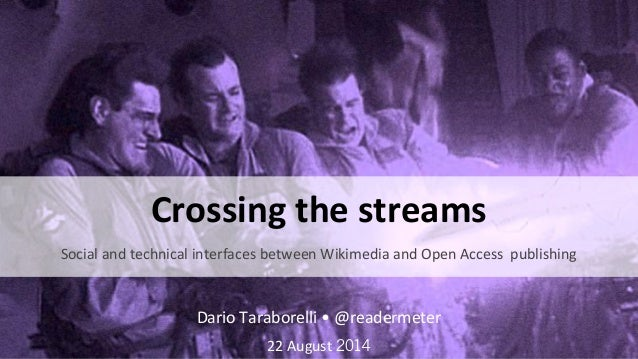 Social and technical interfaces between Wikimedia and Open Access publishing Dario Taraborelli • @readermeter 22 August 20...