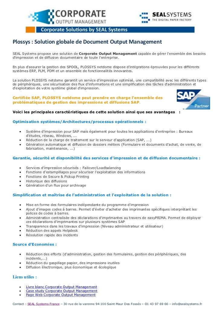 Plossys : Solution globale de Document Output ManagementSEAL Systems propose une solution de Corporate Output Management c...