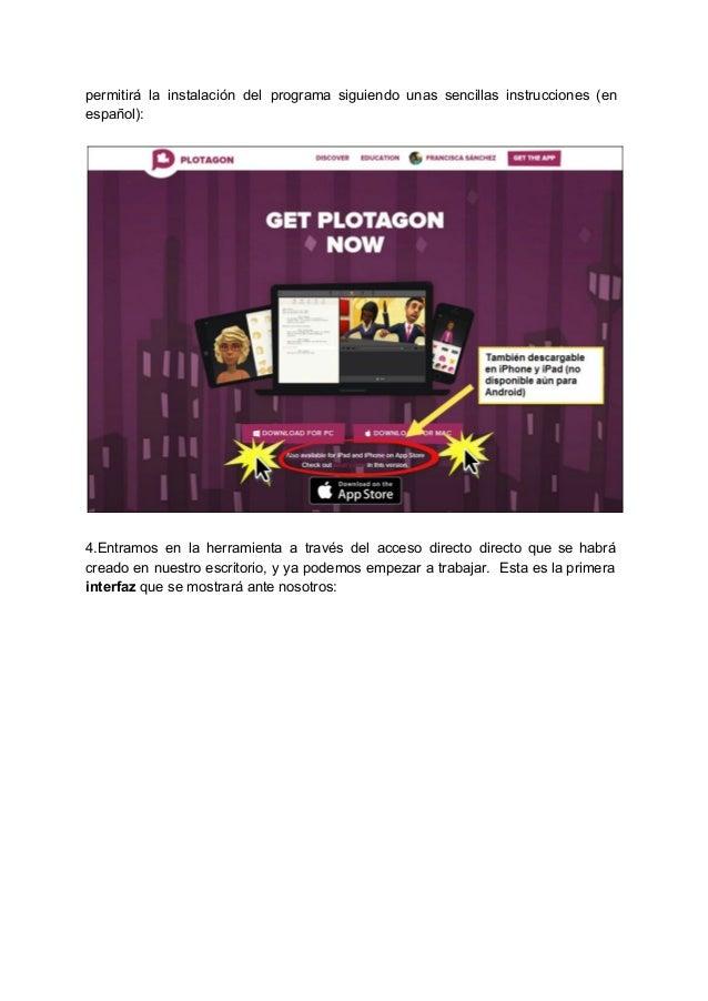 permitirá la instalación del programa siguiendo unas sencillas instrucciones (en          español):    4.Ent...