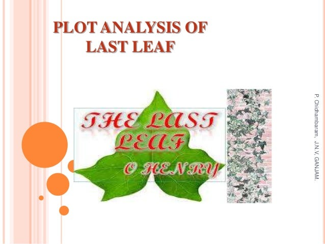 plot analysis of last leaf plot analysis of last leaf p chidhambaram j n v ganjam