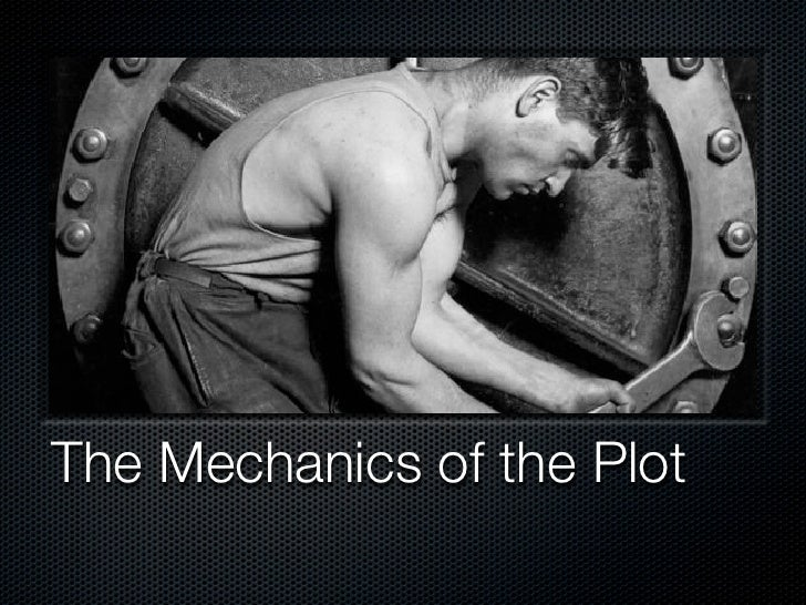 The Mechanics of the Plot