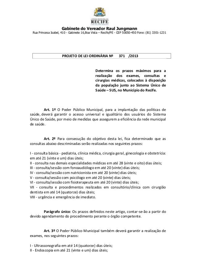 Gabinete do Vereador Raul Jungmann Rua Princesa Isabel, 410 - Gabinete 16,Boa Vista – Recife/PE - CEP 50050-450 Fone: (81)...