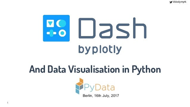 Volodymyrk 1 Berlin, 16th July, 2017 And Data Visualisation in Python