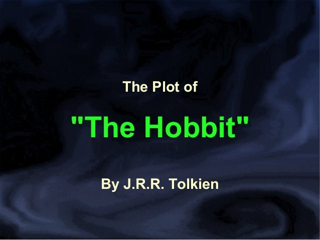 """The Plot of  """"The Hobbit"""" By J.R.R. Tolkien"""