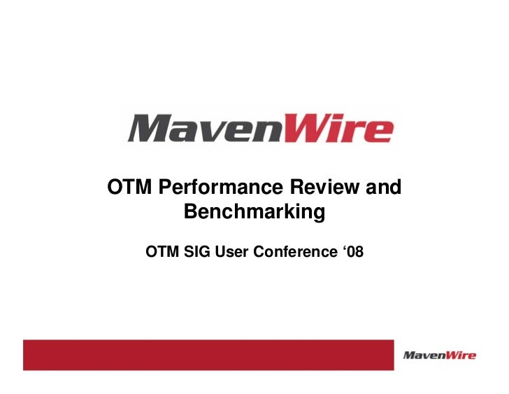 OTM Performance Review and       Benchmarking    OTM SIG User Conference '08