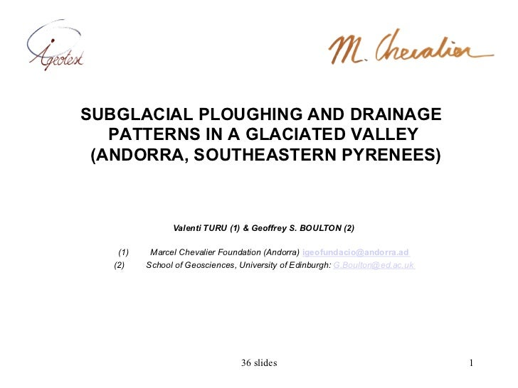 SUBGLACIAL PLOUGHING AND DRAINAGE   PATTERNS IN A GLACIATED VALLEY (ANDORRA, SOUTHEASTERN PYRENEES)                 Valent...
