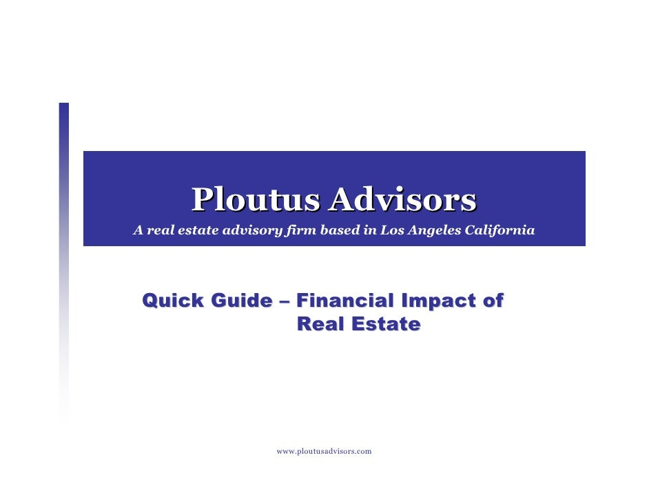 Ploutus Advisors A real estate advisory firm based in Los Angeles California      Quick Guide – Financial Impact of       ...